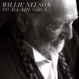 WillieNelson_ToAllTheGirls
