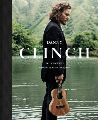 Danny Clinch_Still Moving